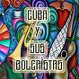 Compilation Cuba y sus boleristas avec Rolando Laserie / Beny Moré / Miguelito Cuní / Ismael Rivera / Pacho Alonso...