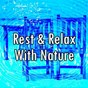 Album Rest & relax with nature de Relaxing Mindfulness Meditation Relaxation Maestro / Relaxing Music Therapy / Relaxing Rain Sounds
