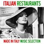 Compilation Italian restaurants (made in italy music selection) avec Brigitte Bardot / Al Martino / Bobby Solo / Peppino Di Capri / Pink Martini...