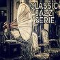 Compilation Classic jazz serie avec Dakota Staton / Coleman Hawkins / Sarah Vaughan / Little Miss Cornshucks / The Andrews Sisters...