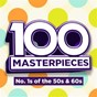 Compilation 100 masterpieces - number ones of the fifties & sixties avec Lita Roza / Little Eva / Cliff Richard / Bobby Vinton / The Shirelles...