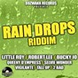 Compilation Rain drops riddim avec Robert Lee / Little Roy / Bucky Jo / Queeny d'empress / Selvie Wonder...