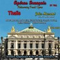 Album Rediscovering french operas, vol. 11 (thaïs) de Orchestre Symphonique de Paris / Jésus Etchéverry
