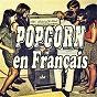 Compilation Popcorn en français avec François Lubiana / Catherine Frank / Claire Chevalier / Pétula Clark / Alice Dona...