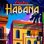 Compilation Cuba habana avec Orquesta Chepín Choven / Niño Rivera / Conjunto Kubavana de Alberto Ruiz / La Gloria Matancera / Julio Cueva Y Su Orquesta...