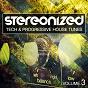 Compilation Stereonized, vol. 3 (tech & progressive tunes) avec Tomeo West / Stan Kolev / Jay Kay / Afro-Tek / Leisuregroove...