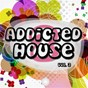 Compilation Addicted 2 house, vol. 3 avec Mark Masters / Reza / Pray for More / The Viron Ltd / Hype Jones...