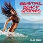 Compilation Beautiful beach grooves avec Pete Dafeet / Linus Quick / Bodean / JP Chronic / Afrodrops...