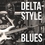 Compilation Delta-style blues avec Son House / Muddy Waters / Lazy Lester / Red Louisiana / Eddie Burns...