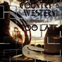 Compilation Country & western - too late avec Fess Parker / Patti Page / Les Paul / Ernest Tubb / Hank Williams...