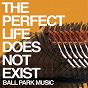 Album The perfect life does not exist de Ball Park Music