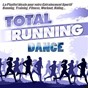 Compilation Total running dance (la playlist ideale pour votre entraînement sportif running, training, fitness, workout, riding...) avec Ray Moon / Down Low / Raze / Db Boulevard / Robert Miles...