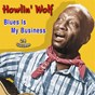 Album Blues is my business (24 sucess) de Howlin' Wolf