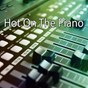 Album Hot on the piano de Instrumental Jazz Music Ambient