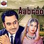 Compilation Aabroo avec Kishore Kumar / Geeta Dutt / Talat Mahmood / Asha Bhosle / Meena Kapoor, Mohammed Rafi
