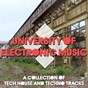 Compilation University of electronic music (a collection of tech house and techno tracks) avec Flip / Sharam Jey / Wally Lopez, Patric la Funk / Physical Dreams / Ander5...