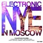 Compilation Electronic nye in moscow avec Adam M, Luca Etb / Mazza / Danielle Diaz, Manoon / Mark Bale / The Whiteliner, Pretty Pink...