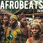 Compilation Afrobeats 2018 avec Lorna / Kaysha / Diamantero / 100% Setho, Impréssion des As / G-Spark...