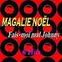 Album Fais-moi mal johnny (6 hits) de Magalie Noël