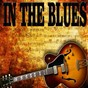 Compilation In the blues avec Amos Milburn / Albert King / Big Mama Thornton / Charles Mingus / Chet Atkins...