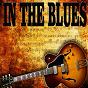 Compilation In the blues avec Chuck Willis / Albert King / Amos Milburn / Big Mama Thornton / Charles Mingus...