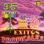 Compilation 35 años de éxitos tropicales avec Los Alegres del Valle / Eddy Guerra / Ritmos Tropicales de Colombia / Ancineto Molina / Grupo Venezuela...