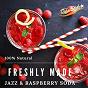 Album Freshly made - jazz & raspberry soda de Relaxing Piano Crew