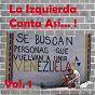 Compilation La izquierda canta así (vol. 1) avec Joan Baez / Mercedes Sossa / Atahualpa Yupanqui / Carlos Puebla / Horacio Guarany...