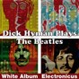 Album Dick hyman plays the beatles (white 'electronicus' album) de Dick Hyman