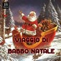 Compilation Viaggio DI babbo natale avec Alexander Schreiner / Waldorf Music Hall / The Columbia Choir / Krizia / Christmas Band