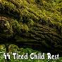 Album 44 tired child rest de Trouble Sleeping Music Universe