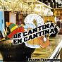 Compilation De cantina en cantina / plazos traicioneros avec José Alfredo Jiménez / Johnny Albino Y Su Trío San Juan / Jose Miguel Class / Julio Martel & Alfredo de Angelis / Pedro Infante...