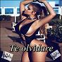 Compilation Te olvidare avec Bellamy / Mayré Martínez / Alexa Sotelo / Willie Gomez / Laura Suárez...