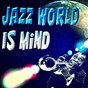 Compilation Jazz world is mind avec Bud Powell / Django Reinhardt / Woody Herman / Nancy Wilson & the Julian Cannonball Adderley Quintet / Pee Wee Hunt & His Orchestra...