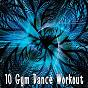 Album 10 gym dance workout de Running Music Workout