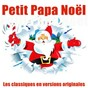 Compilation Petit papa noël (les classiques en versions originales remasterisées) avec Frank Sinatra / Tino Rossi / Bobby Helms / Bing Crosby / Yvette Giraud...