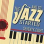 "Compilation And so... the jazz started / seventy-eight avec Thelonious Monk / Frank Sinatra & Tommy Dorsey Orchestra / Louis Armstrong / Earl ""Fatha"" Hines / Ella Fitzgerald & Count Basie & His Orchestra..."