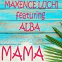 Album Mama (feat. Alba) de Maxence Luchi