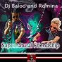 Album Supernatural friendship de DJ Baloo, Romina