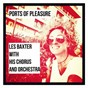 Album Ports of pleasure de Les Baxter