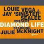 Album Diamond life (feat. julie mcknight) de Louie Vega, Jay Sinister Sealee