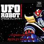 Album Ufo robot compilation medley: goldrake / mazinga Z / ufo robot / il grande mazinger / capitan harlock / daitan III / godzilla gudzuki godzilla / damguard / gundam wing / jeeg robot / astro robot / star wars episodio II: l'attacco dei cloni / attacco in ma de Rainbow Cartoon