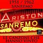 Compilation 1951 / 1962 sanremo: le canzoni che hanno vinto avec Franca Raimondi / Nilla Pizzi / Carla Boni / Gino Latilla / Claudio Villa...