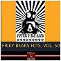 Compilation Friky bears hits, vol. 50 avec Kroiterkopf / Corey Biggs, DJ Baloo / Adrián Braga / Amir Plancarte / David Ferrada...
