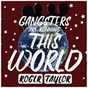 Album Gangsters Are Running This World de Roger Taylor