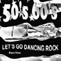 Compilation Let's Go Dancing Rock Part Two (50's 60's) avec Tommy Sands / Rodney Scott / The Lively Ones / Sleepy Labeef / Wayne Carroll...