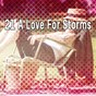 Album 21 A Love for Storms de Relaxing Rain Sounds