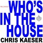 Album Who's in the house (reloaded) de Chris Kaeser