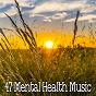 Album 47 mental health music de White Noise Therapy