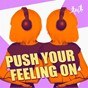 Compilation Push your feeling on avec Detroit 95 Drums / Hombres Buenos Hacen Deep / Fashion Vampires From Louisiana / Sinsoneria, Ministry of Dirty Clubbing Beats / Acid Klowns From Outer Space...